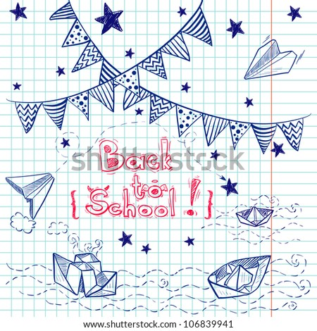 "Hand drawn ""Back to School"" set. Notebook doodles with lettering, paper boat, paper plane, stars, waves and bunting . Vector Illustration. Design elements on squared notebook paper. Background."