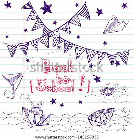 Hand drawn back to school set. Notebook doodles with lettering, paper boat, paper plane, stars, waves and bunting . Vector Illustration. Design elements on lined notebook paper. Background.