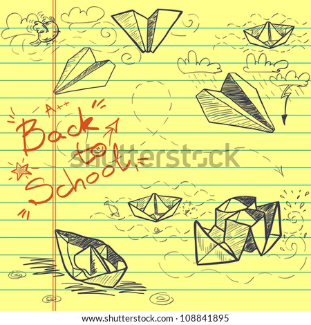 Hand drawn Back to School sketch on lined yellow notebook paper. Notebook doodles with lettering, paper boats and paper planes. Vector Illustration. Background.