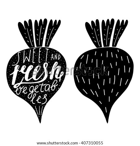 Hand drawn black beet logo with lettering quotes.Sweet and fresh vegetables. Postcard, background with beets and grunge textures.