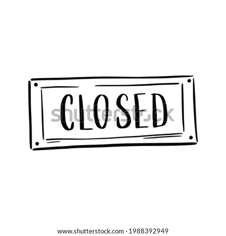 Hand drawn closed sign element. Doodle sketch style. Shop door or window closed label icon. Vector illustration. Сток-фото ©