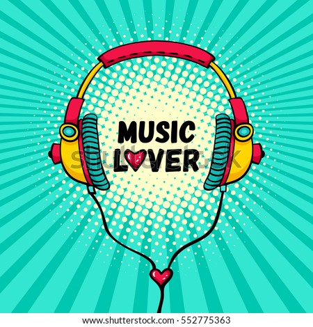 Hand drawn comic headphones with lettering Music Lover and heart instead of O. Vector colorful background in pop art retro comic style