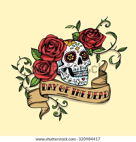 Hand drawn Day of dead Mexican sugar skull decorated with red roses and vintage ribbon with lettering