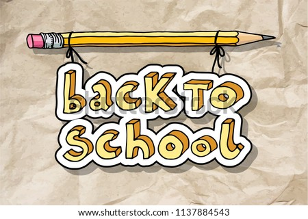 Hand drawn doodle Back to School words hanging on a pencil over brown crumpled paper.