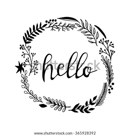 Hand Drawn Floral Wreath With Word Hello Black Ink On