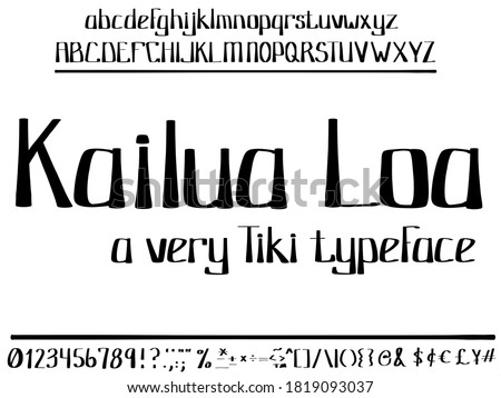 Hand drawn font vector has a Hawaiian, Polynesian, Island life, Tiki style. Vintage and retro typeface with all symbols and numbers.
