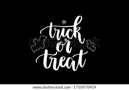 Hand drawn Halloween lettering typography poster. Text «Trick or treat»  for postcard, icon, logo or badge. Vector vintage style calligraphy EPS10