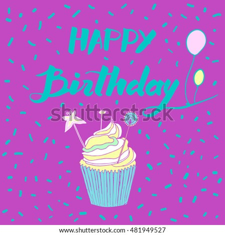 Hand Drawn Happy Birthday Card With Cupcake Vector Illustration