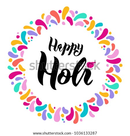 Hand drawn Happy Holi Lettering logotype, badge, icon.Indian Holiday Paints. Party, poster card, invitation. Celebration decorate. Banner on textured background. Feast vector lettering typography.  #1036133287