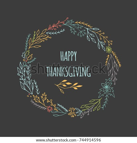 Hand drawn happy thanksgiving card with decorative wreath. Celebration quote for postcard, typography poster, banner, logo or badge. Vector vintage style with floral. #744914596