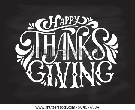 Hand Drawn Happy Thanksgiving Lettering Typography Poster Celebration Quotation On Blackboard Background For Postcard