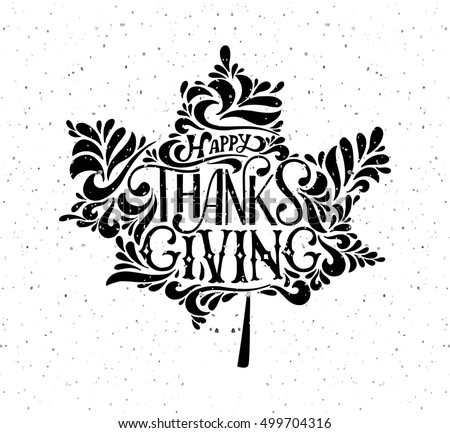 Hand Drawn Happy Thanksgiving Lettering Typography Poster Celebration Quotation On Textured Background For Postcard