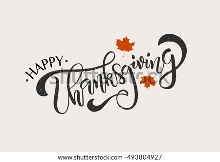 Hand drawn Happy Thanksgiving typography poster. Celebration quotation for card, postcard, event icon logo or badge. Vector vintage style autumn calligraphy. Grey Lettering with red maple leaves
