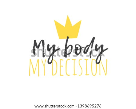 Hand drawn illustration and text MY BODY MY DECISION. Positive quote for today and doodle style element. Creative ink art work. Actual vector drawing