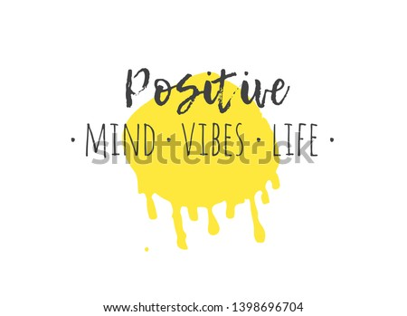 Hand drawn illustration and text. Positive MIND VIBES LIFE quote for today and doodle style element. Creative ink art work. Actual vector drawing