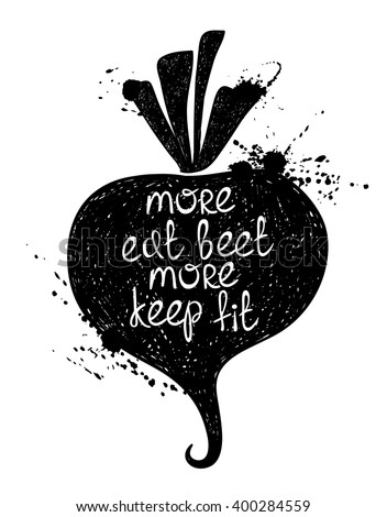 Hand drawn illustration of isolated black beet silhouette on a white background. Typography poster with creative poetic quote inside - more eat beet more keep fit.
