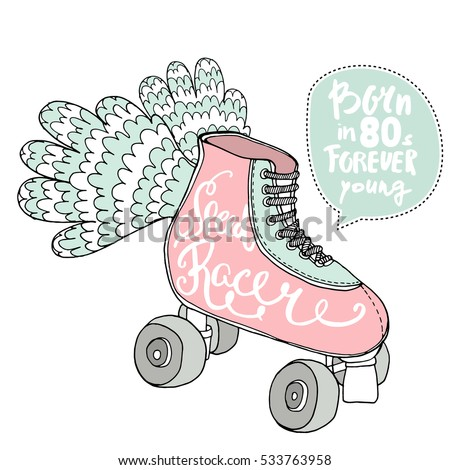 Hand drawn illustration with retro rollers. Speed racer handwritten text. Rollers with wings print. Retro hand drawn illustration. Great for apparel design, poster, etc