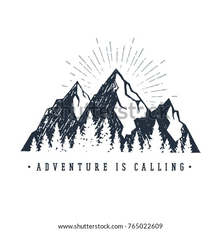 """Hand drawn inspirational label with mountains and pine trees textured vector illustrations and """"Adventure is calling"""" lettering."""