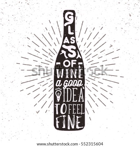 Hand drawn label with wine bottle, sunburst and lettering. Vector typography illustration for card, poster, bar or pub menu.