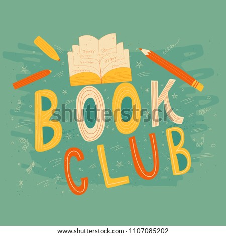 Hand drawn lettering Book club inscription for invitation and greeting card, promo , prints, flyer, cover, and posters. Vector vintage illustration with chalk background.