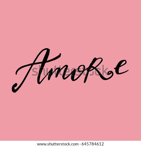 Shutterstock Hand drawn lettering card.The inscription: Amore. Perfect design for greeting cards, posters, T-shirts, banners, print invitations.