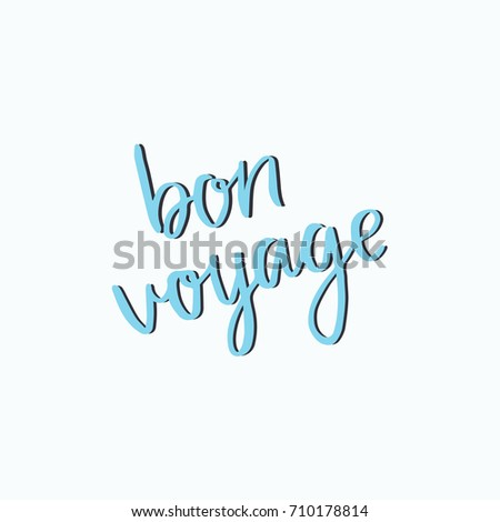 hand drawn lettering card the inscription bon voyage perfect