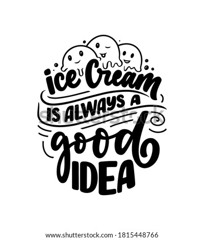 Hand drawn lettering composition about Ice Cream. Funny season slogan. Isolated calligraphy quote for summer fashion, beach party. Great design for banner, postcard, print or poster. Vector ストックフォト ©