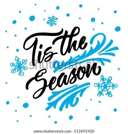 Hand drawn lettering design. Retro calligraphy. Tis the season.