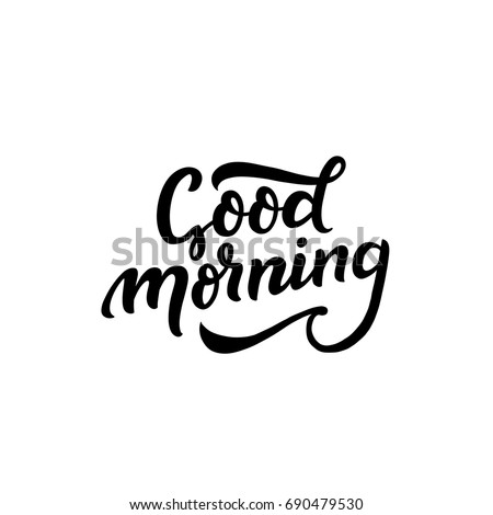 Hand drawn lettering good morning for card, print, poster.