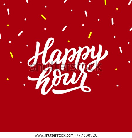 Hand drawn lettering happy hour on red background with confetti for store, card, sale.