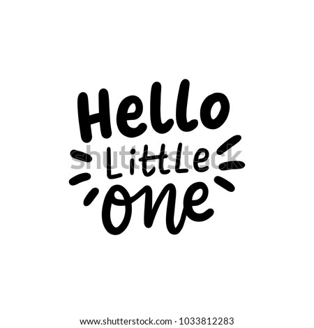 Hand drawn lettering hello little one for baby card, poster, print, decor. Baby shower card. Stock photo ©