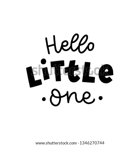 Hand drawn lettering hello little one for baby print, textile, card, poster. Vector isolated kid's print. Stock photo ©