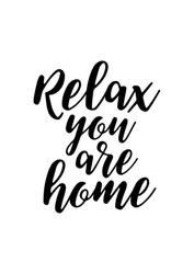 Hand drawn lettering. Ink illustration. Modern brush calligraphy. Isolated on white background. Relax, you are home.