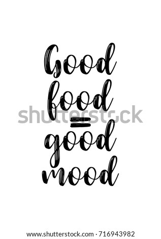 Hand drawn lettering. Ink illustration. Modern brush calligraphy. Isolated on white background. Good food = good mood.