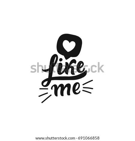 Hand drawn lettering like me with heart for social media, blog, vlog, web, banner, card, print.