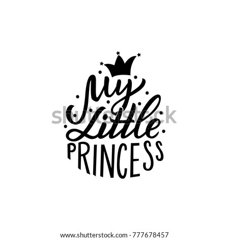 Hand drawn lettering my little princess with crown. Baby print for, textile, card, poster, clothes.