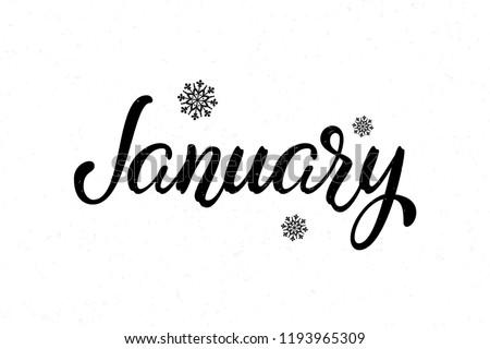 Hand drawn lettering phrase January. Ink brush lettering for winter invitation card. Month January for calendar. Handwritten phrase for banner, flyer, greeting card, calendar.