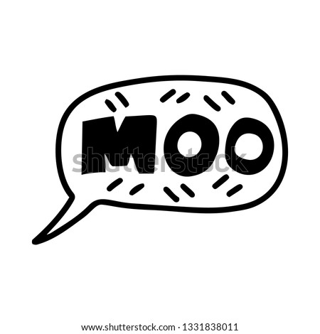 Hand drawn lettering quote - Moo - in speech bubble. Unique vector poster. Custom typography for your designs:t-shirts,bags,posters,invitation.