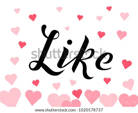 Hand drawn Like custom black lettering vector Illustration with pink hearts. Like for invitation, poster, postcards, banner, logotype, cap, T-shirt, flag, logo. Like modern calligraphy vector design.