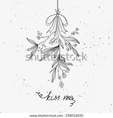 Hand drawn mistletoe. Vector Christmas plant  background. Romantic Christmas illustration. Greeting card design. Vector mistletoe. Winter template.