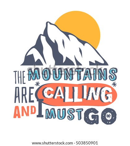 Hand drawn Mountains Logo. Ski Resort vector badge 'The Mountains are calling and I must Go' with stereo effect. Ride and Snowboarding motivation