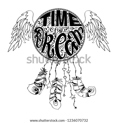 Hand drawn Native American Indian talisman dream catcher with lettering Time to Dream, feathers, moon, wings. Ethnic design, boho, dreamcatcher tribal symbol. Vector hipster illustration.