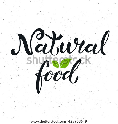 Hand drawn natural food hand drawn script label with leafs.