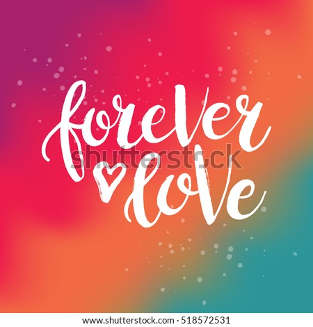 hand drawn phrase forever love