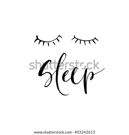 Hand drawn phrase Sleep. Hand drawn lettering background. Ink illustration. Modern brush calligraphy. Isolated on white background. Composition for your cards and banners.