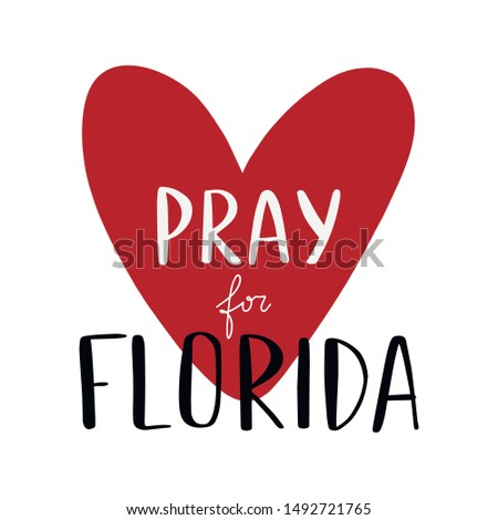 Hand drawn Pray for Florida sign. Red heart on white background with lettering. Tropical storm Dorian hurricane victims support symbol for social media posting and humanitarian help slogan