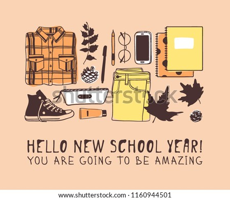 Hand drawn School illustration. Creative ink art work. Actual vector set of stationery and teens things. Fashion Card with text Hello New School Year! You are going to be amazing