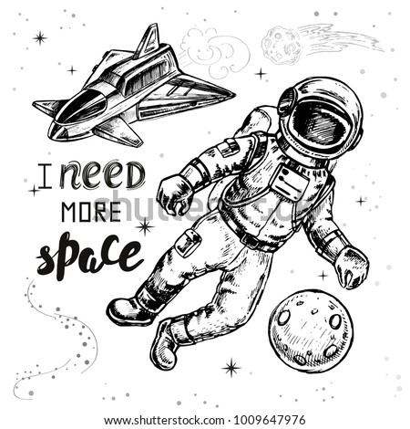 Hand drawn set astronaut and spaceship, and the inscription I need more space