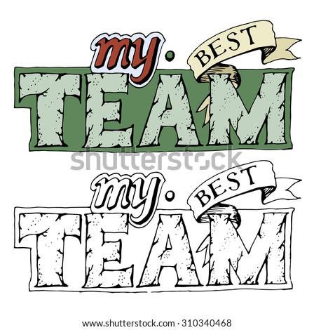 hand drawn sign my best team