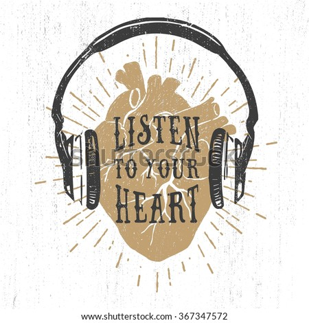 Hand drawn textured romantic poster with golden human heart, headphones, and inspiring lettering vector illustrations on the white background.